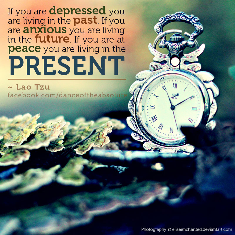 Living in the present.